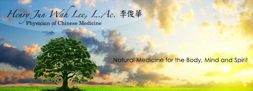 Henry Jun Wah Lee, L.Ac. Physician of Chinese Medicine